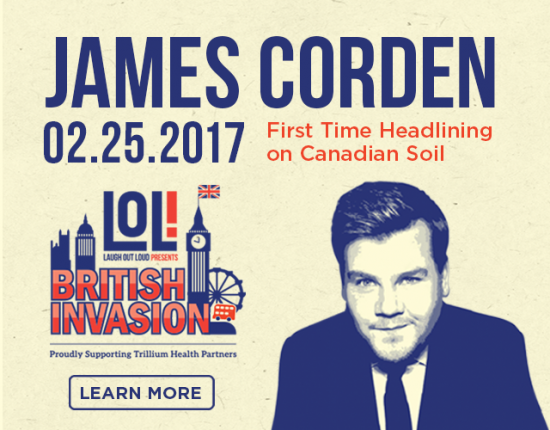 James Corden's first time headlining on Canadian Soil at Laugh Out Loud 02.25.2017