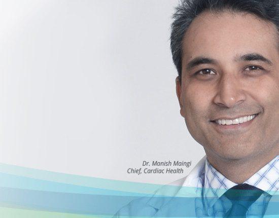 Dr. Manish Maingi, Chief, Cardiac Health